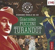 Hudební škola na CD Nebojte se klasiky! 16 Giacomo Puccini: Turandot