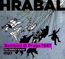 Bohumil Hrabal Bambini di Praga 1947